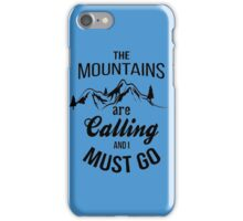 typograph Mountains are calling iPhone Case/Skin