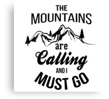 typograph Mountains are calling Canvas Print
