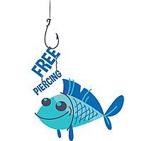Free Piercing: Fisherman's Pun Photographic Print