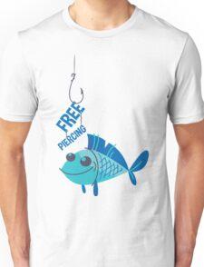 Free Piercing: Fisherman's Pun Unisex T-Shirt