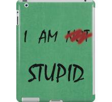 I AM NOT STUPID - Funny moments iPad Case/Skin
