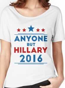 Anyone But Hillary Women's Relaxed Fit T-Shirt