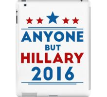 Anyone But Hillary iPad Case/Skin