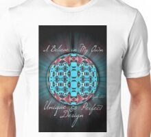 I Believe in My Own Unique & Perfect Design Unisex T-Shirt