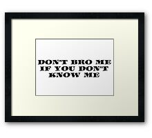 Bro Funny Friends Cool Text Framed Print