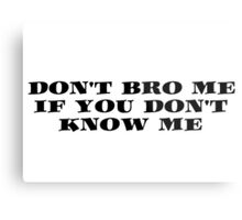 Bro Funny Friends Cool Text Metal Print