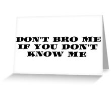 Bro Funny Friends Cool Text Greeting Card