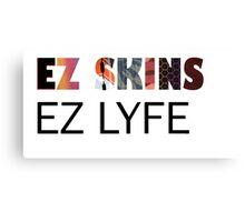 EZ SKINS EZ LYFE Canvas Print