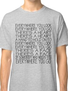 Everywhere You Look Classic T-Shirt