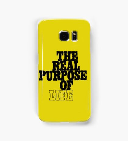 The Real Purpose of Life Samsung Galaxy Case/Skin
