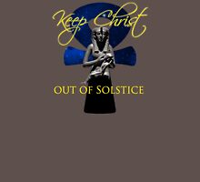 Keep Christ Out of Solstice Unisex T-Shirt