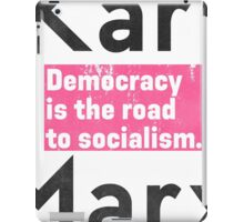 Democracy is the road to socialism iPad Case/Skin