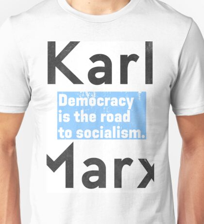 Democracy is the road to socialism BLUE Unisex T-Shirt