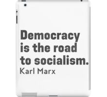 Democracy is the road to socialism A iPad Case/Skin