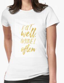 Eat well travel often Golden Womens Fitted T-Shirt