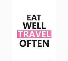 Eat well, travel often PINK Unisex T-Shirt