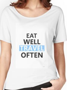 Eat well travel often PINK Women's Relaxed Fit T-Shirt