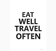 Eat well travel often minimalism Unisex T-Shirt