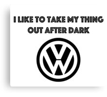 I like to take my thing out after dark Canvas Print