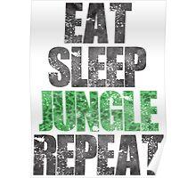 Eat Sleep Jungle Repeat Poster