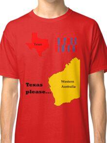 Texas please... dark text Classic T-Shirt
