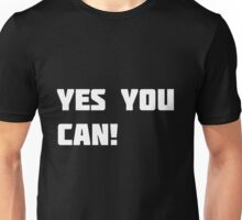 Yes You Can! Unisex T-Shirt