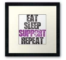 Eat Sleep Support Repeat Framed Print