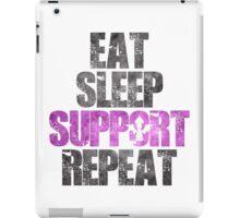 Eat Sleep Support Repeat iPad Case/Skin