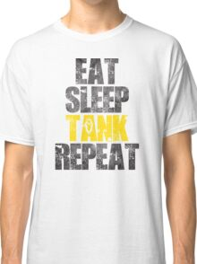 Eat Sleep Tank Repeat Classic T-Shirt