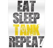 Eat Sleep Tank Repeat Poster