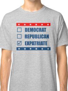 Election Democrat Republican Expatriate Classic T-Shirt