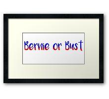Bernie or Bust - Bernie Sanders Framed Print