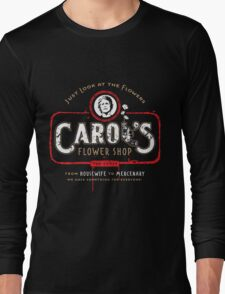 Carol's Flower Shop - Look At The Flowers! Long Sleeve T-Shirt