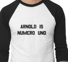 Arnold Is Numero Uno – Arnie, Schwarzenegger Men's Baseball ¾ T-Shirt
