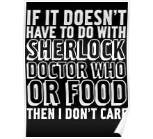 Sherlock Doctor Who Food is all I care Poster