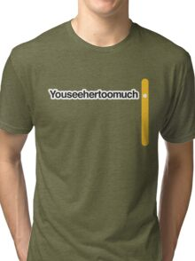 Youseehertoomuch - Literally Translated Metro Map Tri-blend T-Shirt