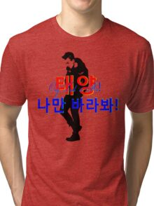 """♥♫Taeyang- """"Only Look at Me""""- Fabulous K-Pop Clothes & Phone/iPad/Laptop/MackBook Cases/Skins & Bags & Home Decor & Stationary & Mugs♪♥ Tri-blend T-Shirt"""