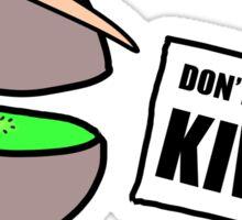 Don't Eat The Kiwis Sticker