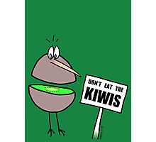 Don't Eat The Kiwis Photographic Print