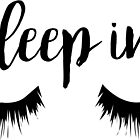Sleep In Eyelash Print by SarGraphics