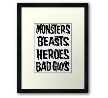 monsters beasts heroes bad guys Framed Print