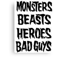 monsters beasts heroes bad guys Canvas Print