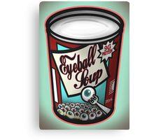 Eyeball Soup Canvas Print