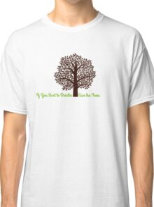 Save the Trees Classic T-Shirt