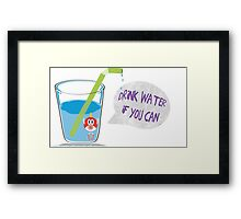 Cheep Cheep - Drink Water If You Can Framed Print
