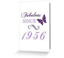 Fabulous Since 1956 Greeting Card