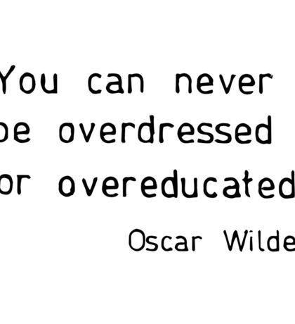 You can never be overdressed or overeducated Sticker