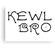 Kewl Cool Bro Funny Text Canvas Print