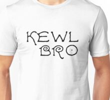 Kewl Cool Bro Funny Text Unisex T-Shirt