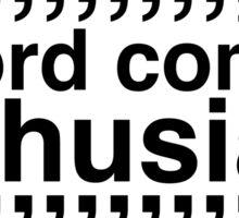 oxford comma enthusiast Sticker